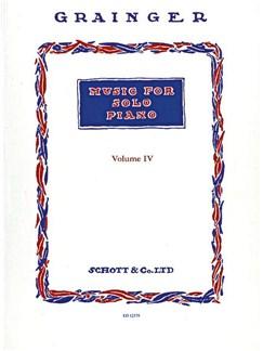Percy Aldridge Grainger: Music For Solo Piano - Volume 4 Books | Piano