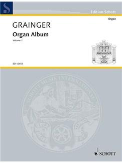 Percy Aldridge Grainger: Organ Album Volume 1 Books | Organ