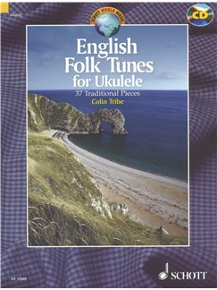 English Folk Tunes For Ukulele: 37 Traditional Pieces Books and CDs | Ukulele