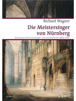 Richard Wagner: Die Meistersinger Von Nürnberg WWV 96 (Vocal Score) Books | SATB, Piano