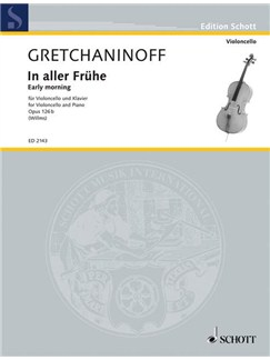 Alexandr Gretchaninoff: Early Morning (In Aller Fruehe) Op.126b Books | Cello, Piano Accompaniment