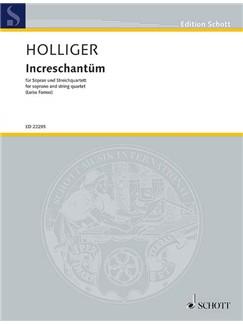 Heinz Holliger: Increschantüm Books | Soprano, String Quartet