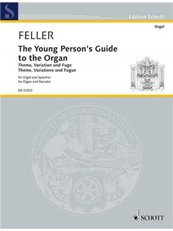 Harald Feller: The Young Person's Guide To The Organ - Theme, Variations And Fugue Books | Organ