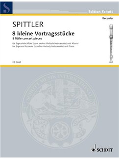 Spittler; Eight little concert pieces for Descant Recorder and Piano Books | Piano, Soprano (Descant) Recorder, Tenor Recorder