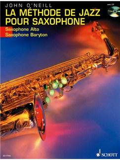 John O'Neill: La Méthode De Jazz Pour Saxophone (Alto/Baryton) Books and CDs   Alto Saxophone, Baritone Saxophone