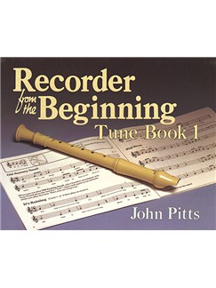 Recorder Tunes From The Beginning: Pupil's Book 1 Books | Descant Recorder