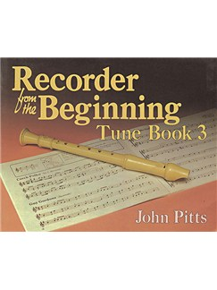 Recorder Tunes From The Beginning: Pupil's Book 3 Books | Descant Recorder