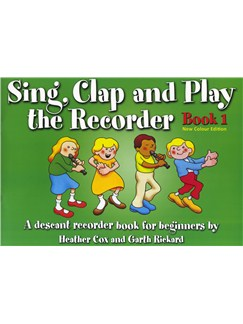 Sing, Clap And Play The Recorder Book 1 - Revised Edition Books | Recorder
