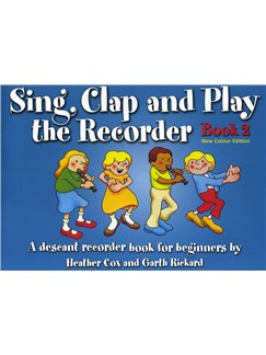 Sing, Clap And Play The Recorder Book 2 - Revised Edition Books | Soprano (Descant) Recorder