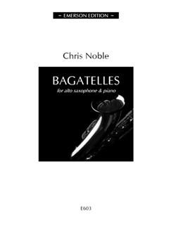 Chris Noble: Bagatelles Books | Alto Saxophone, Piano Accompaniment