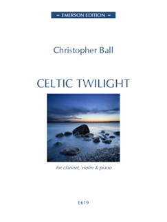 Christopher Ball: Celtic Twilight Books | Clarinet, Violin, Piano Accompaniment