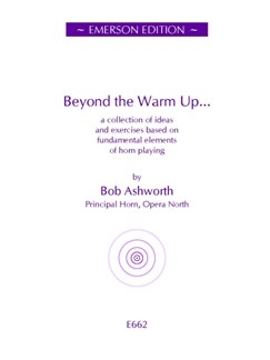 Bob Ashworth: Beyond The Warm Up Books | French Horn