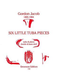 Gordon Jacob: Six Little Tuba Pieces Books | Tuba, Piano Accompaniment