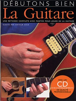 Débutons Bien: La Guitare (Livre/CD) Books and CDs | Guitar