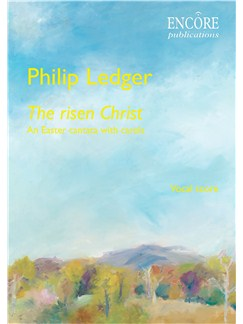 Philip Ledger: The Risen Christ - An Easter Cantata With Carols Books | Soprano, Tenor, Baritone, SATB, Organ Accompaniment
