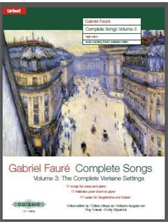 Gabriel Fauré:  Complete Songs Volume 3 - The Complete Verlaine Settings (High Voice) Books | High Voice, Piano Accompaniment, Soprano, Tenor