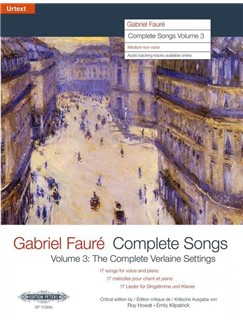 Gabriel Fauré: Complete Songs Volume 3 -The Complete Verlaine Settings (Medium Voice) Books | Medium Voice, Piano Accompaniment, Alto, Mezzo-Soprano, Baritone Voice