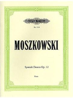 Moritz Moszkowski: Spanish Dances Op.12 Books | Piano