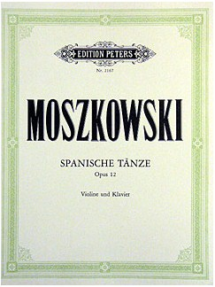 Moritz Moszkowski: Spanish Dances Op.12 Books | Violin, Piano Accompaniment