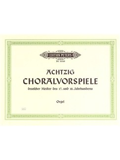 80 Chorale Preludes by German Masters of the 17th and 18th Centuries Libro | Órgano