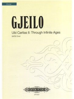 Ola Gjeilo: Ubi Caritas II (Through Infinite Ages) Books | SATB