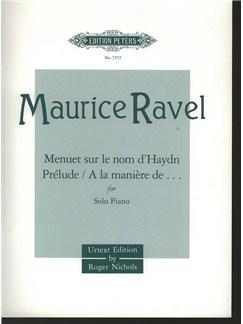 Maurice Ravel: Menuet Sur Le Nom De Haydn, Prelude And A La Maniere De... Books | Piano