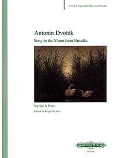 Antonin Dvorak: Song To The Moon (Soprano) Books | Soprano, Piano Accompaniment