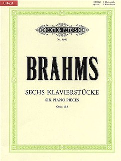 Johannes Brahms: Six Piano Pieces Op.118 (Edition Peters Urtext) Books | Piano