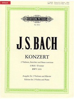 J.S. Bach: Double Concerto In D Minor BWV 1043 (2 Violins/Piano) Books | Violin Duet, Violin, Piano Accompaniment