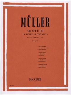 Ivan Muller: 30 Studies In All Tonalities For Clarinet Books | Clarinet
