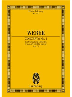 Carl Maria Von Weber: Concerto No.1 Op.73 For Clarinet And Orchestra In F Minor (Eulenburg Edition) Books | Clarinet, Orchestra