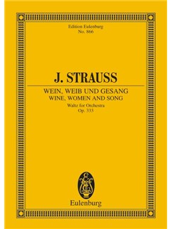Johann Strauss: Wine, Women And Song Op. 333 Books | Orchestra