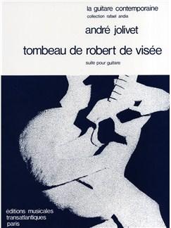 André Jolivet: Tombeau De Robert De Visee Livre | Guitare