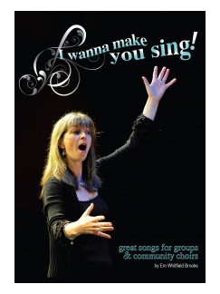 Em Whitfield Brooks: I Wanna Make You Sing! - Great Songs For Groups And Community Choirs (Book/2 CDs) Books and CDs | Choral