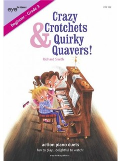 Richard Smith: Crazy Crotchets & Quirky Quavers (Beginner - Grade 3) Books | Piano Duet