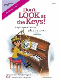 Richard Smith: Don't LOOK At The Keys! - Book 1 Books | Piano