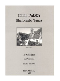 Charles Hubert Parry: Shulbrede Tunes - Piano Solo Books | Piano