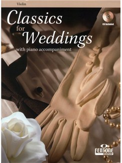 Classics For Weddings (Violin) Books and CDs | Violin, Piano or Organ Accompaniment