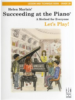 Helen Marlais: Succeeding At The Piano - Grade 2B Lesson And Technique (Book Only) Books | Piano