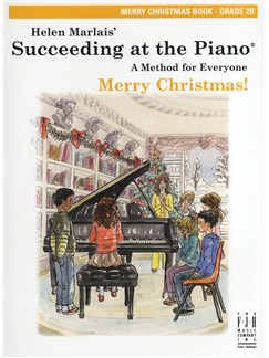 Helen Marlais: Succeeding At The Piano - Grade 2B Merry Christmas Book Books | Piano