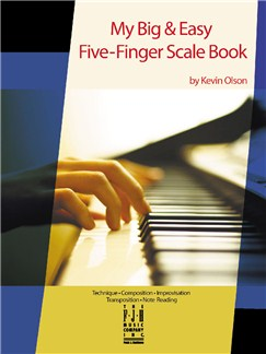 Kevin Olson: My Big & Easy Five-Finger Scale Book Books | Piano