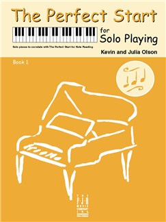 Kevin Olson/Julia Olson: The Perfect Start For Solo Playing - Book 1 Books | Piano