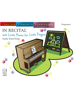 In Recital With Little Pieces For Little Fingers: Sunday School Songs Books | Piano
