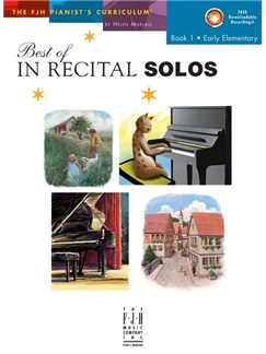 Helen Marlais: The FJH Pianist's Curriculum - Best Of In Recital Solos (Book 1: Early Elementary) Books | Piano