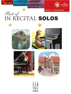 Helen Marlais: The FJH Pianist's Curriculum - Best Of In Recital Solos (Book 2: Elementary) Books | Piano