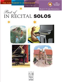 Helen Marlais: The FJH Pianist's Curriculum - Best Of In Recital Solos (Book 3: Late Elementary) Books | Piano