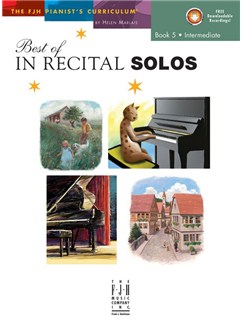 Helen Marlais: The FJH Pianist's Curriculum - Best Of In Recital Solos (Book 5: Intermediate) Books | Piano