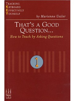 Teaching Keyboard Effectively Yourself: That's A Good Question... Books | Piano