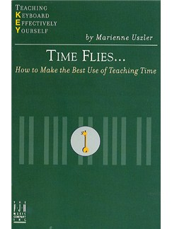 Teaching Keyboard Effectively Yourself: Time Flies... Books | Piano