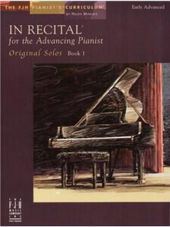 In Recital - for the Advancing Pianist: Book 1 - Original Solos Books | Piano